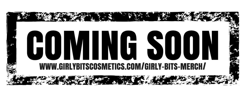 coming-soon-girly-bits-cosmetics-merch.png